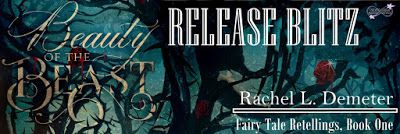 Release Blitz - Beauty of the Beast by Rachel L. Demeter     Beauty of the Beast  by Rachel L. Demeter  Fairy Tale Retellings #1   Release Date: March 15 2017   Genres: Adult Historical Romance Fairy Tale Retellings Gothic Romance #beautyofthebeastblitz   Special $2.99 sale price through March 19th   Buy  Amazon US Amazon UK Amazon CA B&N Kobo iBooks   Book Blurb  Experience the worlds most enchanting and timeless love storyretold with a dark and realistic twist.  A BEAST LIVING IN THE…