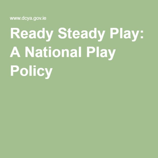 Ready Steady Play: A National Play Policy