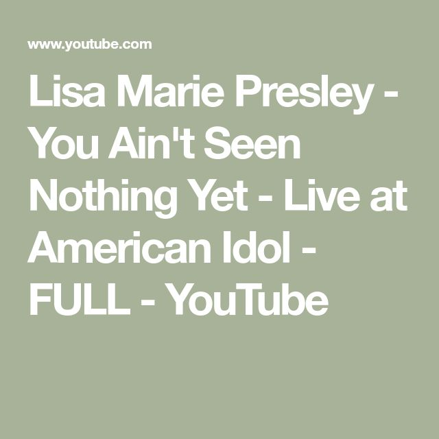 Lisa Marie Presley - You Ain't Seen Nothing Yet - Live at American Idol - FULL - YouTube