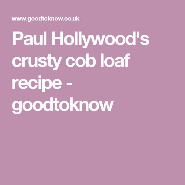 Paul Hollywood's crusty cob loaf recipe - goodtoknow