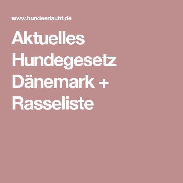 Aktuelles Hundegesetz Dänemark + Rasseliste