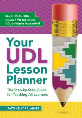 Your UDL lesson planner: The step-by-step guide for teaching all learners. (2016). by Patti Kelly Ralabate.