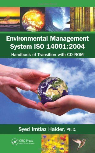 Environmental Management System ISO 14001: 2004: Handbook of Transition with CD-ROM by Syed  Imtiaz Haider.