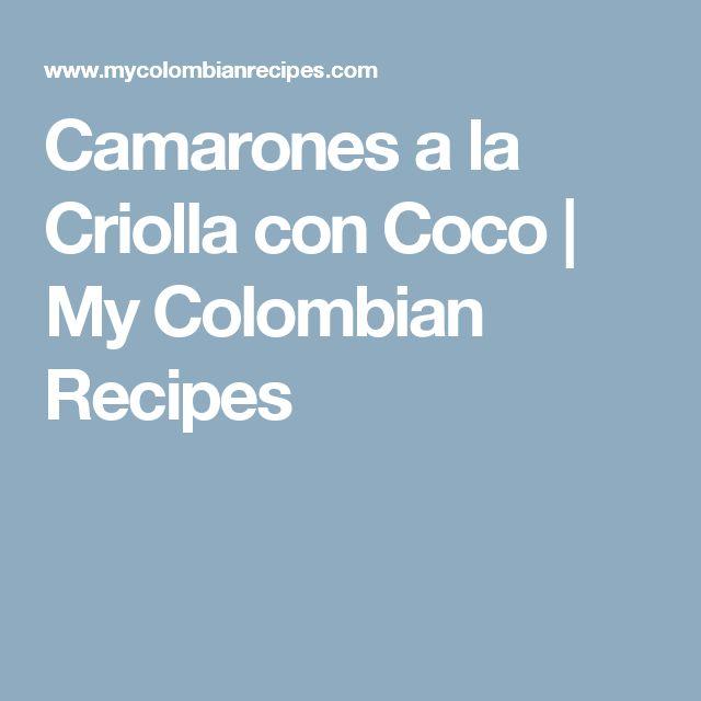 Camarones a la Criolla con Coco   My Colombian Recipes
