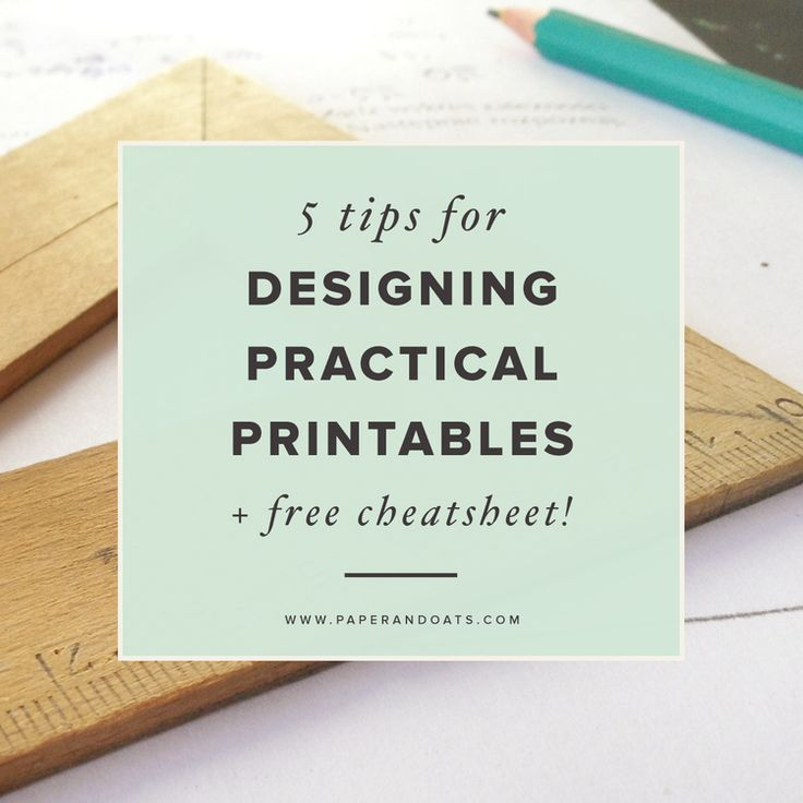 5 tips for designing practical printables (+ free cheatsheet!) -- Paper + Oats