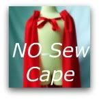 no sew cape, i have to go to hobby lobby right now! kids loved them, i made them with fleece and not nearly as wide as the instructions, perfect party favor!!
