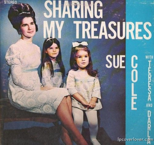 Like Sue, Teresa and Darla Cole, LP Cover Lover is here to share our treasures.
