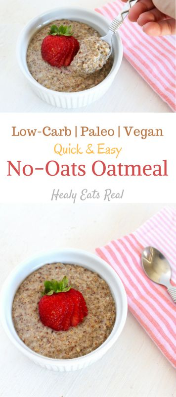 No Oats Oatmeal! This recipe is low carb, paleo & vegan. Plus, it is super quick and easy to make. I like to have it for breakfast with berries and cinnamon.