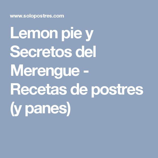 Lemon pie y Secretos del Merengue - Recetas de postres (y panes)