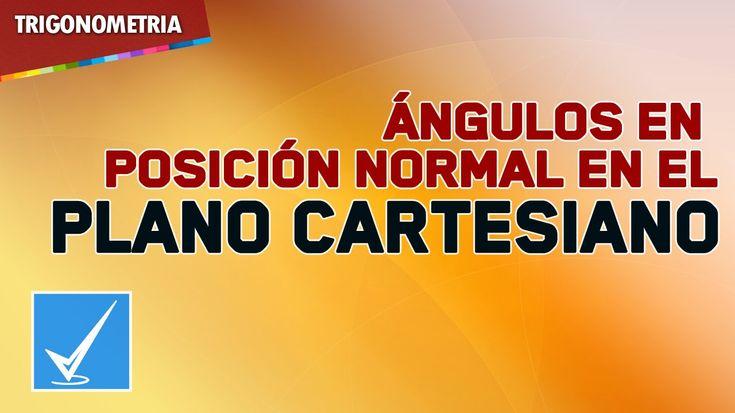 Angulos Posición normal en el Plano Cartesiano - 2