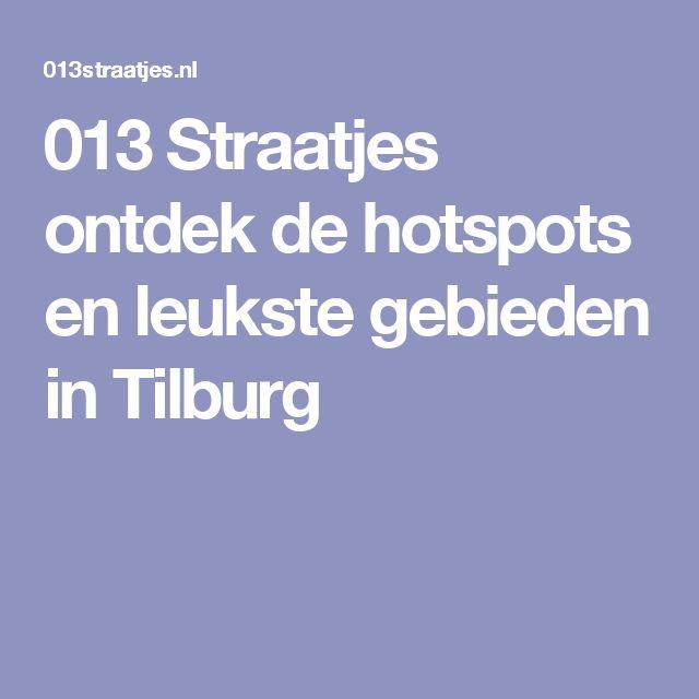 013 Straatjes ontdek de hotspots en leukste gebieden in Tilburg