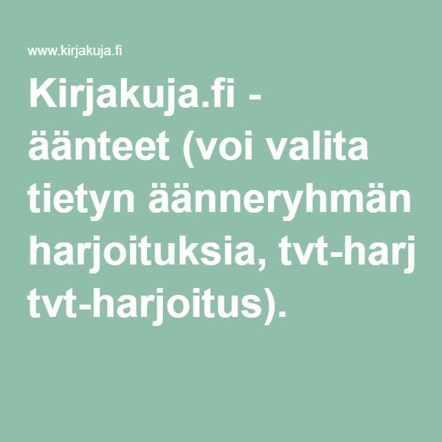 Kirjakuja.fi - äänteet (voi valita tietyn äänneryhmän harjoituksia, tvt-harjoitus).
