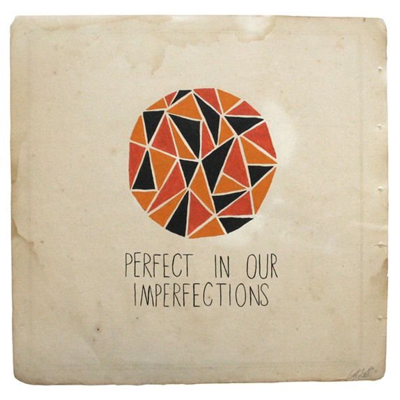 perfect in our imperfections
