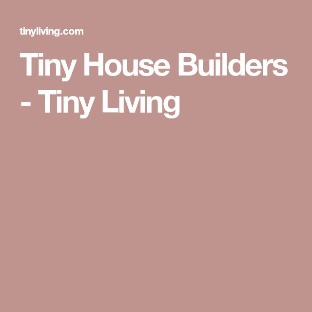 Tiny House Builders - Tiny Living