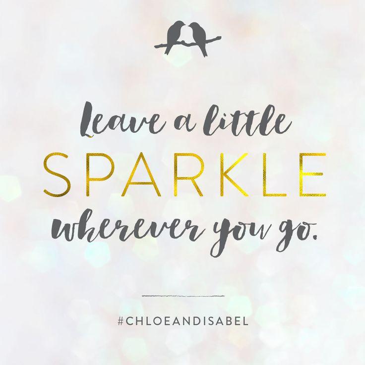 Leave a little sparkle wherever you go <3
