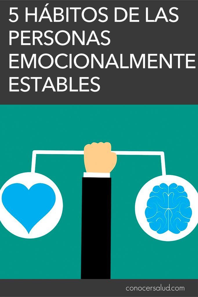 5 Habitos De Las Personas Emocionalmente Estables Salud Emotional Health Emotions Health