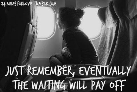 Waiting in a long distance relationship will pay off if your love