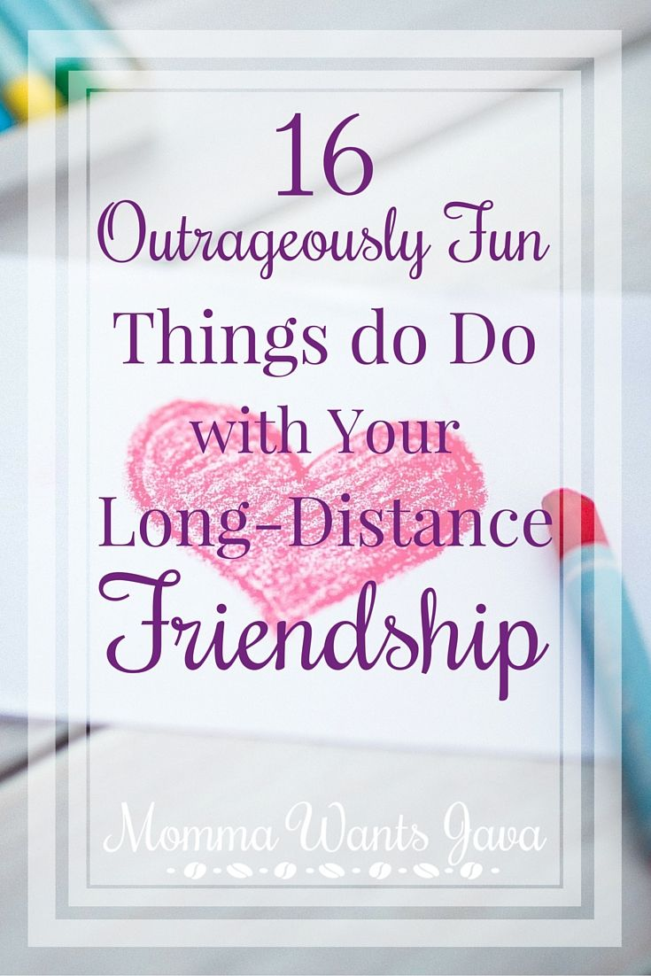Time and distance are no match for true friends! Here are 16 outrageously fun things to do with your long-distance friendship to keep the spark alive!