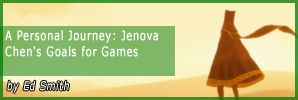 """A Personal Journey: Jenova Chen's Goals for Games"" by Ed Smith"