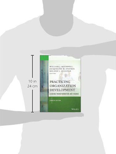 Practicing Organization Development: Leading Transformation and Change (J-B O-D (Organizational Deve