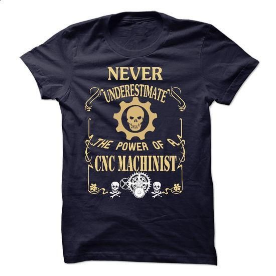 THE POWER OF A CNC MACHINIST - #dress shirts #cheap tee shirts. BUY NOW => https://www.sunfrog.com/LifeStyle/THE-POWER-OF-A-CNC-MACHINIST.html?60505