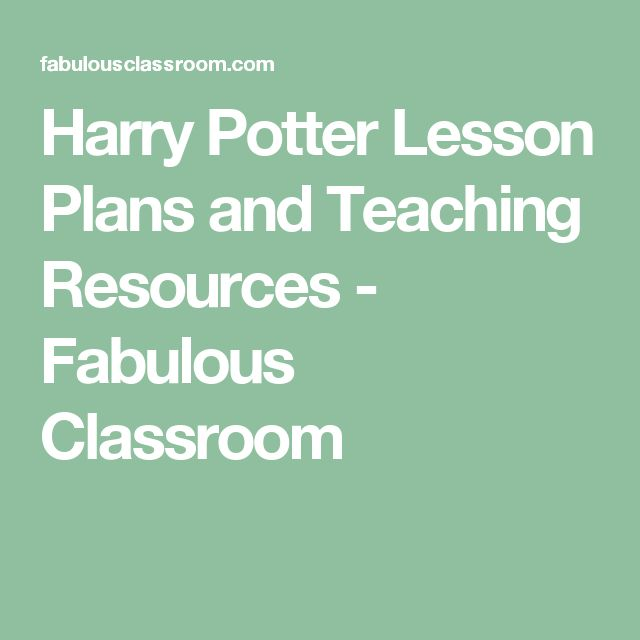 Harry Potter Lesson Plans and Teaching Resources - Fabulous Classroom
