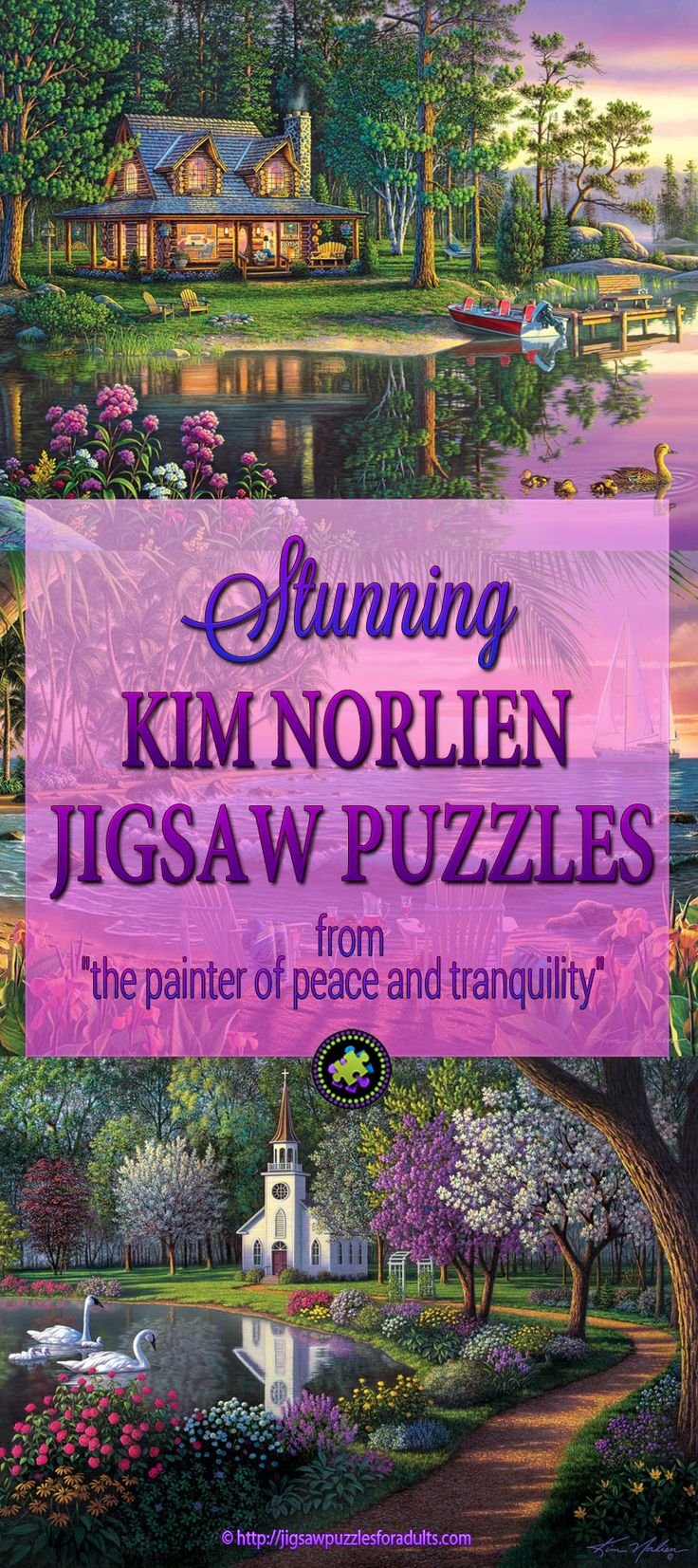 "LOVE Kim Norlien jigsaw puzzles! They are truly inspirational and breathtaking! Working on one of these Kim Norlien jigsaw puzzles for adults is an amazing way to really enjoy the artwork of this famous artist that is known as ""the painter of peace and tranquility""."