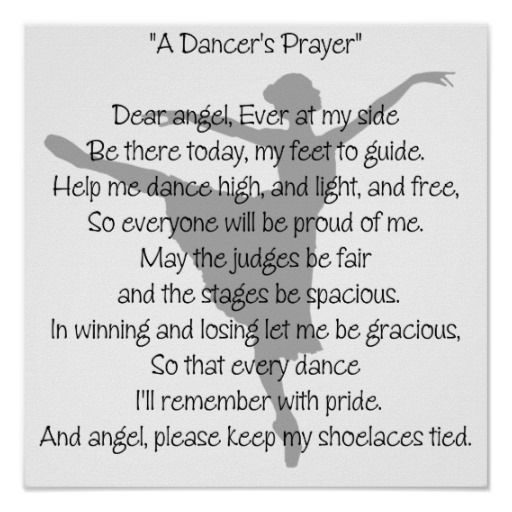 """Check out our whole """"A Dancer's Prayer"""" line - shirts, tees, apparel, merchandise and gifts featuring a touching design with the saying """"Dear angel, Ever at my side Be there today, my feet to guide. Help me dance high, and light, and free, So everyone will be proud of me. May the judges be fair and the stages be spacious. In winning and losing let me be gracious, So that every dance I'll remember with pride. And angel, please keep my shoelaces tied"""" and a silhouette of a ballerina performing…"""