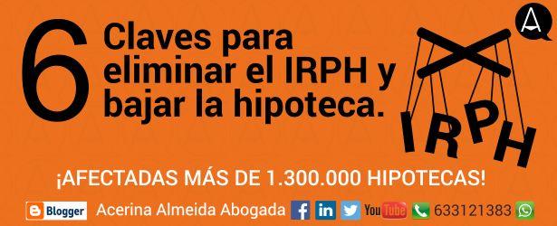 Acerina Almeida, Abogada: 6 Claves para eliminar el IRPH y bajar la hipoteca.