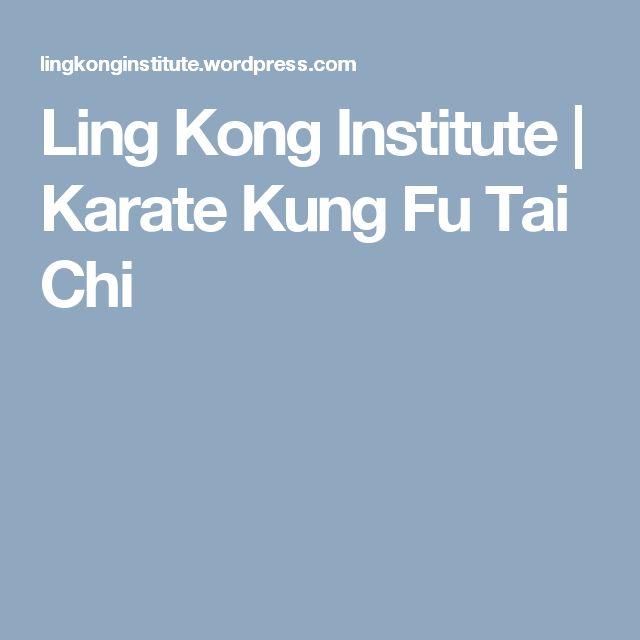 Ling Kong Institute | Karate Kung Fu Tai Chi