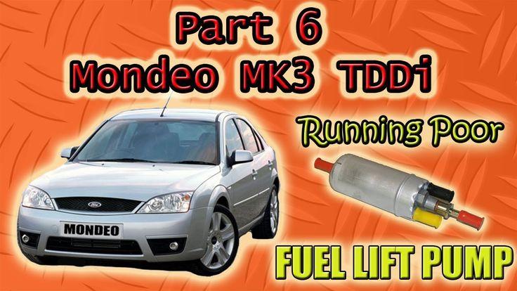 Part 6 Ford Mondeo Mk3 Tddi Running Rough Fuel Lift Pump