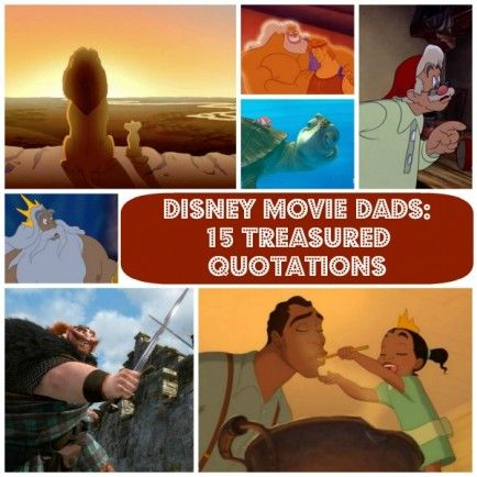 15 Unforgettable Quotes by Disney Movie Dads #Disney #FathersDay #DisneyQuotes