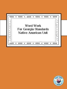 Word work Unit created for Native American Unit to compliment Georgia Standards. This is a two week unit with ten vocabulary words for each week. Created with original pictures with the English Second Language Learner in mind. This unit is EASY to use and differentiate.