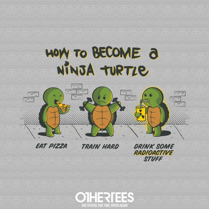 """""""How to Become A Ninja Turtle"""" by IdeasConPatatas T-shirts, Tank Tops, Sweatshirts and Hoodies are on sale until 20th December at www.OtherTees.com Pin it for a chance at a FREE TEE #TMNT #TeenageMutantNinjaTurtles #Ninja #OtherTees"""