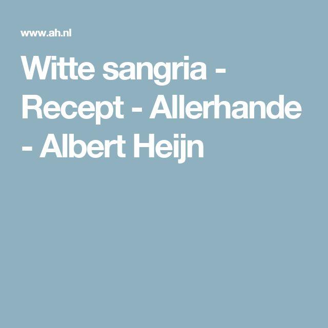 Witte sangria - Recept - Allerhande - Albert Heijn
