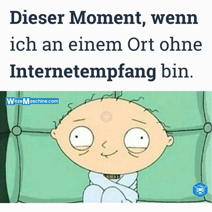 Dieser Moment, wenn Sprüche - Kein Internet - Lustige Bilder - Family Guy Witze - deutsche Memes
