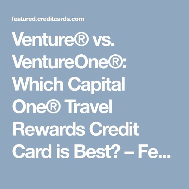 Venture® vs. VentureOne®: Which Capital One® Travel Rewards Credit Card is Best? – Featured Articles
