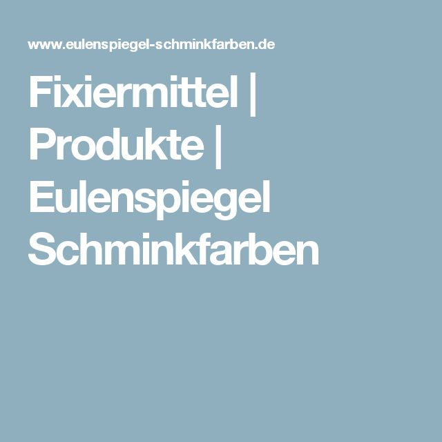 Fixiermittel | Produkte | Eulenspiegel Schminkfarben