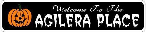 AGILERA PLACE Lastname Halloween Sign - Welcome to Scary Decor, Autumn, Aluminum - 4 x 18 Inches by The Lizton Sign Shop. $12.99. Predrillied for Hanging. Rounded Corners. 4 x 18 Inches. Aluminum Brand New Sign. Great Gift Idea. AGILERA PLACE Lastname Halloween Sign - Welcome to Scary Decor, Autumn, Aluminum 4 x 18 Inches - Aluminum personalized brand new sign for your Autumn and Halloween Decor. Made of aluminum and high quality lettering and graphics. Made to last fo...