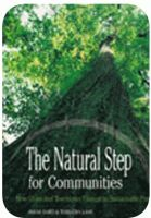 The Natural Step for Communities: How Cities and Towns can Change to Sustainable Practices | The Natural Step