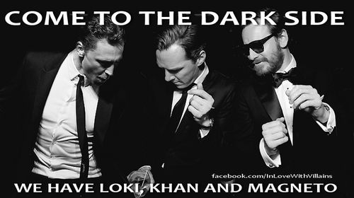 """""""Come to the dark side.  We have Loki, Khan, and Magneto.""""  Tom Hiddleston, Benedict Cumberbatch, and Michael Fassbender."""