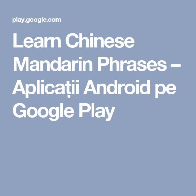 Learn Chinese Mandarin Phrases – Aplicații Android pe Google Play