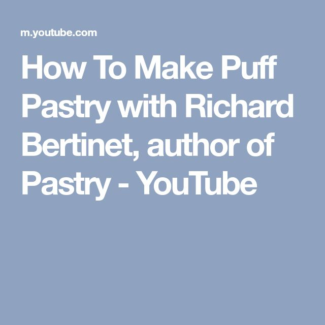 How To Make Puff Pastry with Richard Bertinet, author of Pastry - YouTube