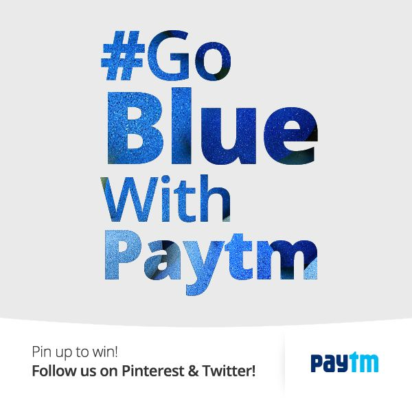 Follow us on Twitter & Pinterest and #GoBlueWithPaytm