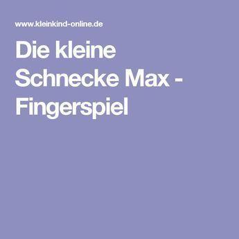 Die kleine Schnecke Max - Fingerspiel