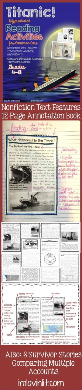 "Nonfiction Text Features  Comparing Multiple Accounts  Spice up your lessons with this Titanic Pack! Just like all of my other activity packs, these lessons are FUN, extremely high-interest, organized, RIGOROUS, and ready to teach today! Your students will: Construct an 11 page ""book"" in their interactive notebooks (or, there's a standalone version if you don't do notebooks) and then annotate/define all of the nonfiction text features. Click description for more info!"