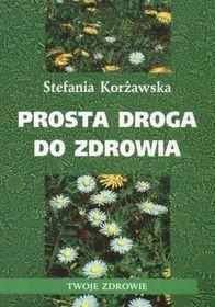 ''Prosta Droga do Zdrowia'' Autor:  Korżawska Stefania