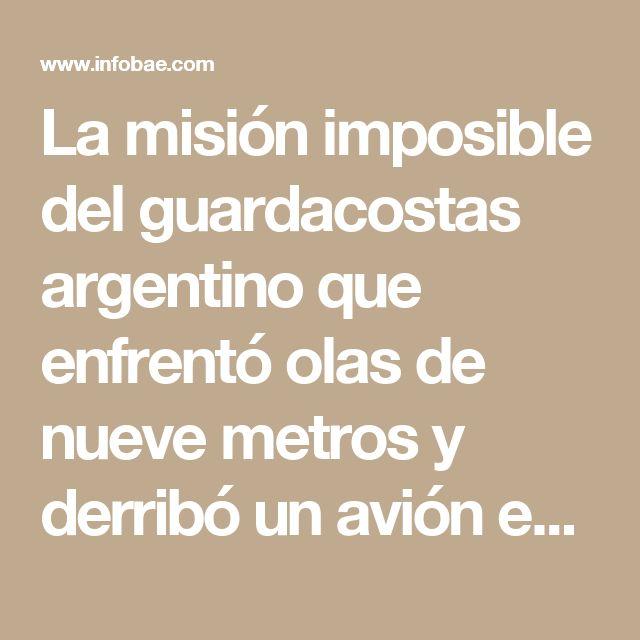 La misión imposible del guardacostas argentino que enfrentó olas de nueve metros y derribó un avión enemigo - Infobae