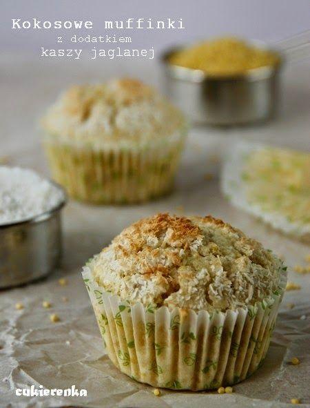 cukierenka z muffinami, babeczkami: Kokosowe muffinki z dodatkiem kaszy jaglanej