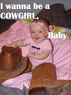 i wanna be a cowgirl, baby. Or a cowgirl-baby... love this baby....